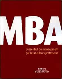 [Livre] MBA, L'essentiel du management par les meilleurs professeurs